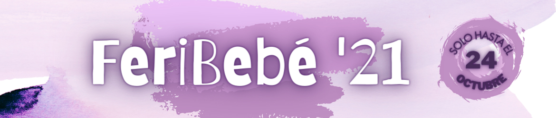 FeriBebé 2021 - La Quincena del Bebé en BebéCenter